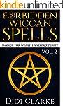 Forbidden Wiccan Spells Vol. 2: Magic...