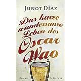 "Das kurze wundersame Leben des Oscar Waovon ""Junot D�az"""