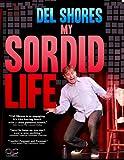 Del Shores: My Sordid Life