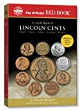 A Guide Book of Lincoln Cents (Official Red Books) (0794822649) by Q. David Bowers