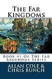 The Far Kingdoms: Book #1 Of The Far Kingdoms Series (Volume 1) (1479163309) by Cole, Allan