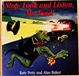 Stop, Look and Listen, Mr. Toad! (0812015185) by Petty, Kate
