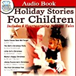 Holiday Stories for Children | M. A. Haley,Viola Roseborough,Winnifred E. Lincoln,Miriam T. Barnard,Mary E. Wilkins Freeman,Lucy Wheelock