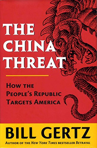 The China Threat: How the People's Republic Targets America, Gertz, Bill