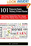 101 Ways to Earn Money From Home: Rea...