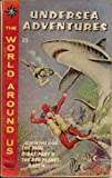 img - for UNDERSEA ADVENTURES (The World Around Us) book / textbook / text book