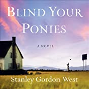 Blind Your Ponies | [Stanley Gordon West]
