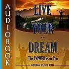 Live Your Dream: The Power Is in You Hörbuch von Azuka Zuke Obi Gesprochen von: Scott Clem