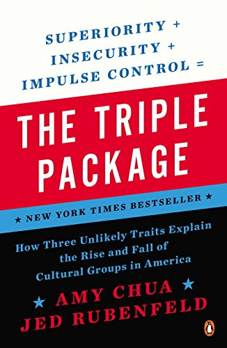 The Triple Package: How Three Unlikely Traits Explain the Rise and Fall of Cultural Groups in America (The Triple Package By Amy Chua compare prices)