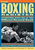 The Boxing Register: International Boxing Hall of Fame Official Record Book