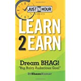 "Learn2Earn: Dream BHAG ""Big Hairy Audacious Goal"""