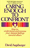 Caring Enough to Confront (0836119282) by Augsburger, David W.