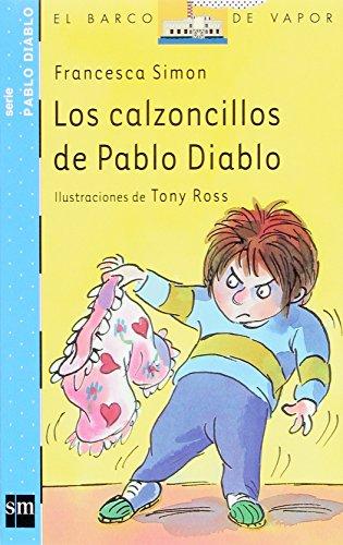Los Calzoncillos De Pablo Diablo/ Horrid Henry