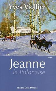 Jeanne la Polonaise : [1], Viollier, Yves