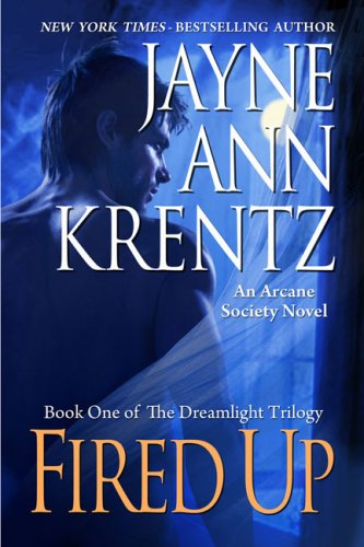 Image of Fired Up: Book One of the Dreamlight Trilogy (Arcane Society, No. 7)