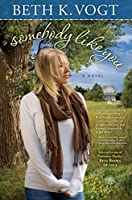 Somebody Like You: A Novel