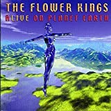 Alive On Planet Earth by Flower Kings (2000-02-21)