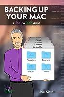 Backing Up Your Mac: A Joe On Tech Guide