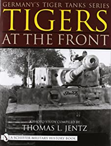 Download book Tigers At the Front (Germany's Tiger Tanks)