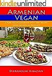Armenian Vegan: A Pure Vegan Cookbook...