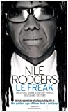 Nile Rodgers Le Freak: An Upside Down Story of Family, Disco and Destiny