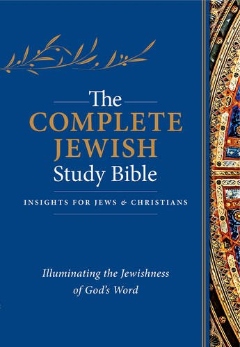 the-complete-jewish-study-bible-illuminating-the-jewishness-of-gods-word