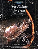 Fly Fishing for Trout in Streams: A How-To Guide