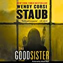The Good Sister Audiobook by Wendy Corsi Staub Narrated by Allyson Ryan