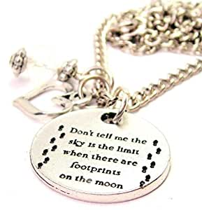 """Don't Tell Me the Sky Is the Limit When There Are Footprints on the Moon 18"""" Fashion Necklace"""