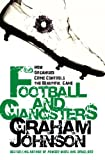 Graham Johnson Football and Gangsters: How Organised Crime Controls the Beautiful Game