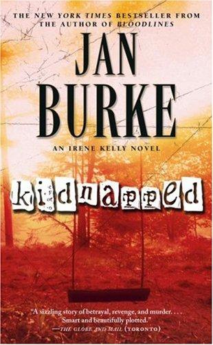 Kidnapped: An Irene Kelly Novel (Irene Kelly Mysteries), Jan Burke