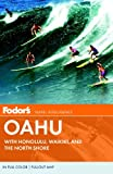 Fodor's Oahu: with Honolulu, Waikiki, and the North Shore (Full-color Travel Guide) (0307929213) by Fodor's