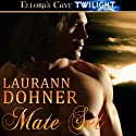 Mate Set: Mating Heat, Book 1 (       UNABRIDGED) by Laurann Dohner Narrated by G. C. VonCloudts