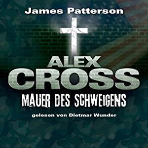 Mauer des Schweigens (Alex Cross 8) Hörbuch