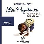 Les Psy-trucs pour les enfants de 0 à 3 ans | Suzanne Vallières