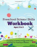 img - for Preschool Scissor Skills Workbook (Ages 3 to 5): Featuring a Variety of Fine-Motor Skills Activities for Preschool Children (Scissor Skills Workbooks-Extra Large, Paperback 8 x 11) (Volume 1) book / textbook / text book