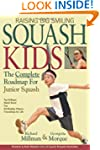 Raising Big Smiling Squash Kids: The...