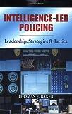 Intelligence-led Policing: Leadership, Strategies & Tactics