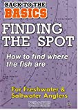 Finding The Spot - How To Find Where Fish Are [DVD]