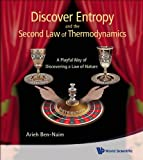 Discover Entropy and the Second Law of Thermodynamics: A Playful Way of Discovering a Law of Nature