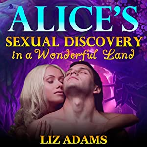 Alice's Sexual Discovery in a Wonderful Land | [Liz Adams]