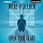 Open Your Heart: A Matt Bolster Yoga Mystery, Book 2 | Neal Pollack