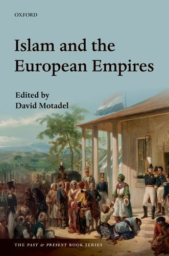 Islam and the European Empires (Past & Present Book)