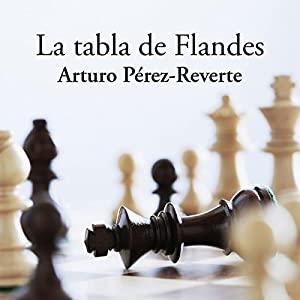 La tabla de Flandes [The Flanders Panel] Audiobook by Arturo Pérez-Reverte Narrated by Raúl Llorens