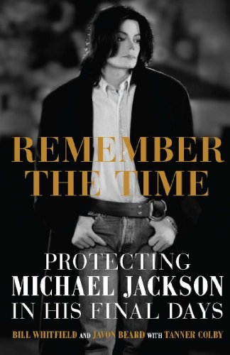 Javon Beard, With Tanner Colby Bill Whitfield - Remember the Time: Protecting Michael Jackson in His Final Days