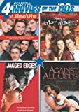 Essential Movies of the 80s (St. Elmos Fire, About Last Night, Jagged Edge, Against All Odds)