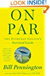 On Par: The Everyday Golfer's Surviva...