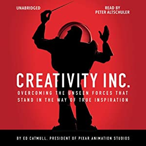 Creativity Inc. (       UNABRIDGED) by Ed Catmull Narrated by Peter Altschuler