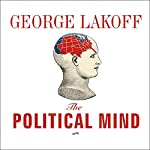 The Political Mind | George Lakoff