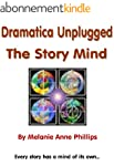 Dramatica Unplugged: The Story Mind (...